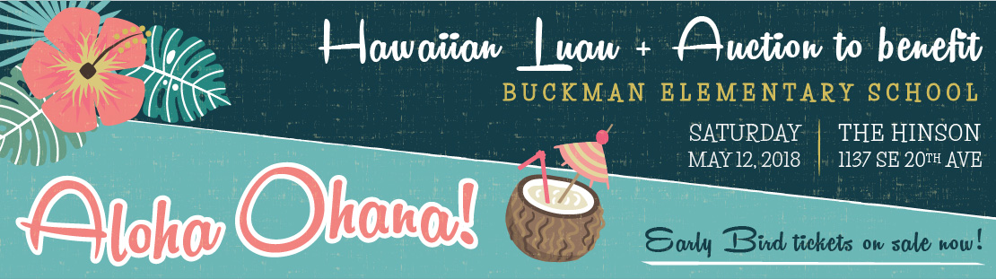 Join us on May 12, 2018 for a Hawaiian Luau & Auction to Benefit Buckman Elementary